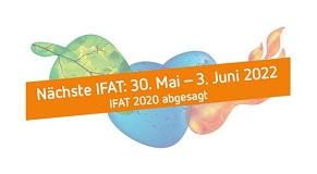 IFAT 2020 fällt aus - Weltleitmesse für Wasser-, Abwasser-, Abfall- und Rohstoffwirtschaft / NÄCHSTER TERMIN: 30. Mai - 03. Juni 2022